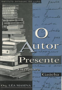 O Autor Presente: Literatura Gaucha