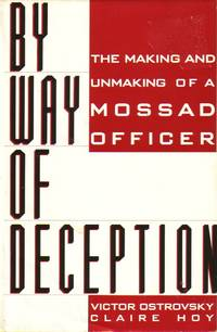 image of By Way Of Deception The Making and Unmaking of a Mossad Officer
