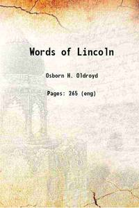 Words of Lincoln 1895 [Hardcover]