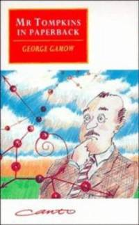 Mr. Tompkins in Paperback : Comprising 'Mr. Tompkins in Wonderland' and 'Mr. Tompkins Explores the Atom' by George Gamow - Paperback - 1993 - from ThriftBooks (SKU: G0521447712I4N00)