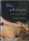 Blue Arabesques: A Search for the Sublime