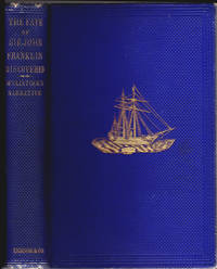 The Fate of Sir John Franklin Discovered; A Narrative of the Voyage of the Fox