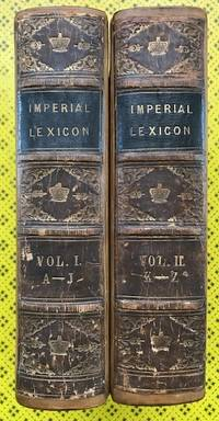 The Imperial Lexicon of the English Language, exhibiting the pronunciation, etymology, and...
