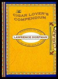THE CIGAR LOVER'S COMPENDIUM - Everything You Need to Light Up and Leave Me Alone