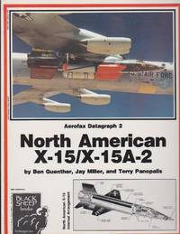 Aerofax Datagraph 2:  The North American X-15/X-15A-2 Story
