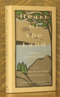 HEART OF THE LAND, ESSAYS ON THE LAST GREAT PLACES