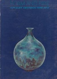 Form and Fire: Natzler Ceramics, 1939-1972 by  Otto; Joshua C. Taylor (Foreword);  Lloyd E. Herman (Introduction); Daniel Rhodes (essay) Natzler - Paperback - 1973 - from Ultramarine Books (SKU: 003644)