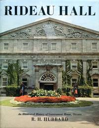 image of Rideau Hall: An Illustrated history of Government House, Ottawa from Victorian times to the present day