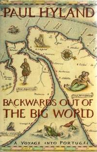 Backwards Out of the Big World: Voyage into Portugal