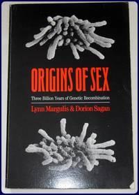 ORIGINS OF SEX. Three Billion Years of Genetic Recombination.