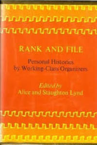 Rank and file: Personal histories by working-class organizers (Beacon paperback ; BP 493)