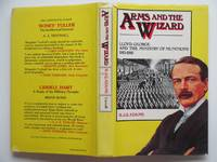 image of Arms and the wizard: Lloyd George and the Ministry of Munitions 1915-16