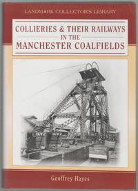 image of Collieries_Their Railways in the Manchester Coalfields