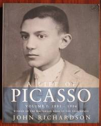 A Life of Picasso: 1881-1906 Volume 1
