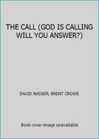 THE CALL (GOD IS CALLING WILL YOU ANSWER?)