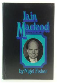 Iain Macleod by  Nigel Fisher - Signed First Edition - 1973 - from PsychoBabel & Skoob Books and Biblio.com
