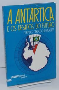 A Antartica e os Desafios do Futuro