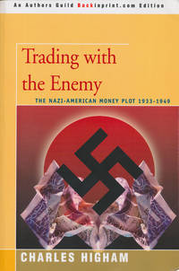 Trading with the Enemy The Nazi-American Money Plot of 1933-1949