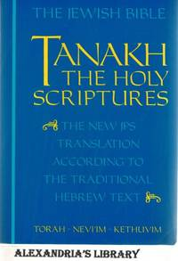 The Jewish Bible: Tanakh: The Holy Scriptures -- The New JPS Translation According to the...