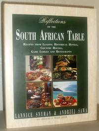 Reflections of the South African Table - Recipes from Leading Historical Hotels, Country Houses, Game Lodges and Restaurants