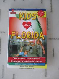 """Kids Love Florida, 2nd Edition: Your Family Travel Guide to Exploring """"Kid-Friendly""""..."""