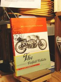Perfect Vehicle: What It Is About Motorcycles