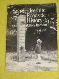 Cambridge Roadside History by Jeffrey Barham - Paperback - First Edition - 1976 - from Pullet's Books (SKU: 000470)