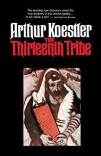 image of The Thirteenth Tribe; The Khazar Empire and Its Heritage