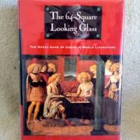 The 6-Square Looking Glass: The Great Game of Chess in World Literature