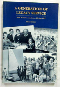A Generation of Legacy Service: South Australia and Broken Hill since 1945