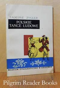 Polskie Tance Ludowe: Przewodnik Wystawie w Muzeum Etnograficznym  w Krakowie.