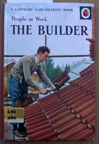 The Builder  : A Ladybird Easy Reading Book: People at Work: Series 606B