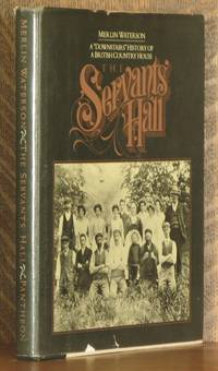 THE SERVANT'S HALL, A DOWNSTAIRS HISTORY OF A BRITISH COUNTRY HOUSE by Merlin Waterson - First American edition - 1980 - from Andre Strong Bookseller and Biblio.com