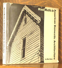 WOOD MOTIFS IN AMERICAN DOMESTIC ARCHITECTURE