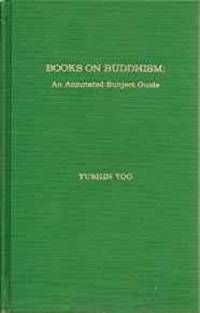BOOKS ON BUDDHISM: AN ANNOTATED SUBJECT GUIDE