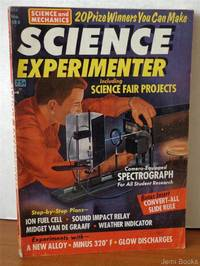 Science Experimenter, Including Science Fair Projects: Camera-Equipped SPECTOGRAPH, ION FUEL CELL, SOUND IMPACT RELAY, MIDGET VAN DE GRAAFF, WEATHER INDICATOR, Convert-All Slide Rule? (Science and Mechanics Handbook Annual No. 15, 1961- No. 586)