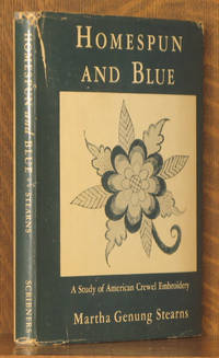 HOMESPUN AND BLUE, A STUDY OF AMERICAN CREWEL EMBRIDERY