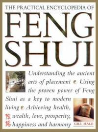 The Practical Encyclopedia of Feng Shui by  Gill Hale - Hardcover - 1999 - from ThriftBooks (SKU: G1859678807I4N00)