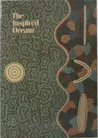 The Inspired Dream: Life as Art in Aboriginal Australia
