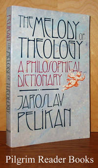The Melody of Theology: A Philosophical Dictionary.
