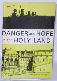 Danger and Hope in the Holy Land