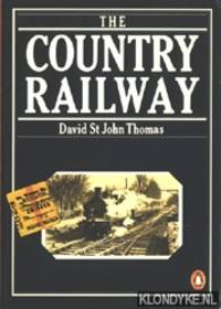 The Country Railway by  David St John Thomas - Paperback - 1979 - from Klondyke and Biblio.co.uk