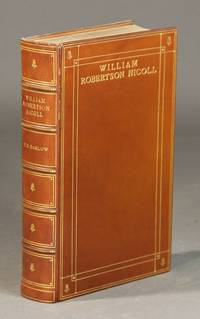 William Robertson Nicoll. Life and letters