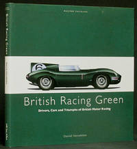 image of British Racing Green: Drivers, Cars and Triumphs of British Motor Racing
