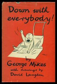 DOWN WITH EVERYBODY - A Cautionary Tale for Children Over Twenty-one and Other Stories