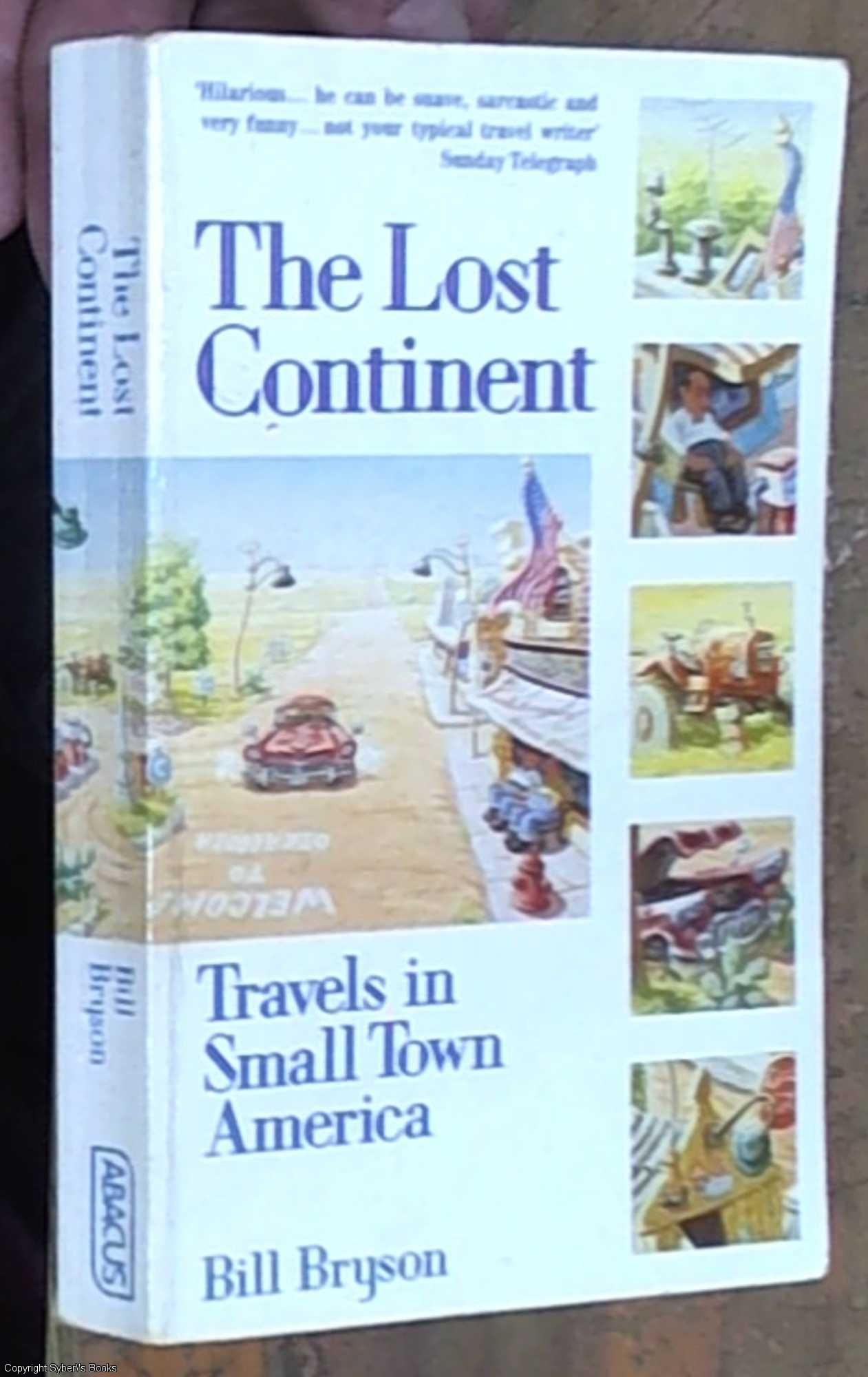 The Lost Continent Travels In Small Town America By Bryson Bill 1990