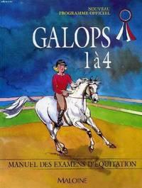 GALOPS 1 A 4. Manuel des examens d'équitation  Programme 1997