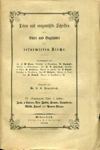 J. a Lasco, L. Judä, F. Lambert, W. Farel und P. Viret, J. Vadian, B. Haller, A. Blaurer.