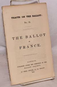 image of The Ballot in France. Tracts on the Ballot: No. II