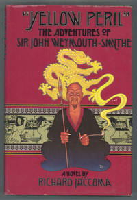 """YELLOW PERIL"""" THE ADVENTURES OF SIR JOHN WEYMOUTH-SMYTHE by  Richard Jaccoma - First Edition - [1978]. - from L. W. Currey, Inc. and Biblio.com"""